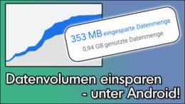 Android Datenverbrauch reduzieren einsparen