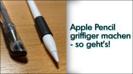 Apple Pencil griffiger machen rutschig Gummi Stift