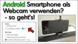 Android Smartphone als Webcam für Zoom Anleitung