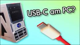 USB C am Computer nachrüsten einbauen geht das