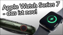 Apple Watch Series 6 oder Series 7 Neuerungen Unterschiede